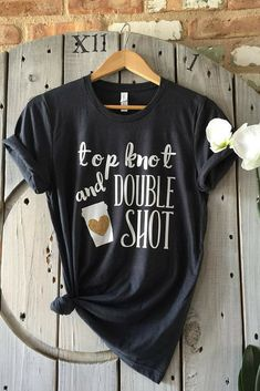 This shirt is so me having a Top knot on my head and double shot in my coffee.Just love it!!! #commissionlink #coffee #tee
