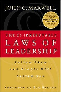 The 21 Irrefutable Laws of Leadership Anniversary Edition)- Revised and Updated Version of the Leadership Classic. In The 21 Irrefutable Laws of Leadership, John C. Maxwell combines insights learned from his years of leadership successe Leadership Coaching, Leadership Development, Leadership Quotes, Business Coaching, Reading Lists, Book Lists, Personal Development Books, Great Books To Read, Reading Rainbow