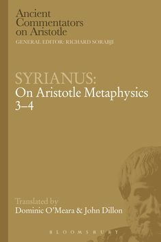 On Aristotle Metaphysics 3-4 / Syrianus ; translated by Dominic O'Meara and John Dillon