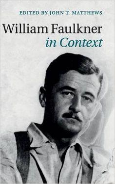 William Faulkner in context / edited by John T. Matthews - New York : Cambridge University Press, 2015