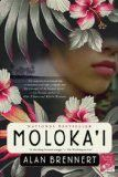 Molokai- if you are looking for a beautiful novel about overcoming and choosing joy...then don't miss out on this book.