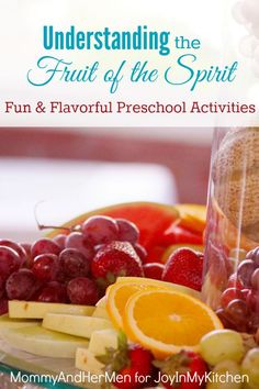 Treat your kids to some fun, flavorful activities that will help them understand the fruit of the Spirit.