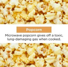"""Did You Know: The buttery flavor in microwaved popcorn typically comes from a chemical actually found in butter, called diacetyl. It is so toxic that it commonly destroys the lungs of workers in microwave popcorn factories, afflicting them with the crippling and irreversible disease known as bronchiolitis obliterans. Bronchiolitis obliterans is so rare outside of this context  that is has become more commonly known as """"popcorn lung"""", after the primary cause of the disease."""