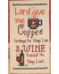 Cross Stitch Craze: Coffee Cross Stitch Lord give me Coffee to change the things I can & Wine to accept the things I can't.
