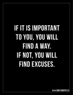 If its Important you will find a way - #Motivational #Quote