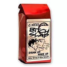 Coffee-Bitch-Slap-Extra Strong & Extra Smooth High Caffeine Coffee 12 oz., Ground - Drip Grind