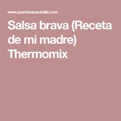 Salsa brava (Receta de mi madre) Thermomix
