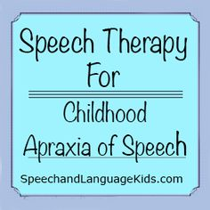 Speech Therapy for Childhood Apraxia of Speech. Repinned by SOS Inc. Resources pinterest.com/sostherapy/.