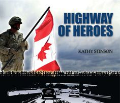 Kathy Stinson's Highway of Heroes picture book. A fitting tribute to Canada's fallen heroes and the route they travel from CFB Trenton to Toronto. Canadian Soldiers, Fallen Soldiers, Soldiers Coming Home, Library Activities, Support Our Troops, Remembrance Day, Ya Books, Childhood Education, Learn To Read