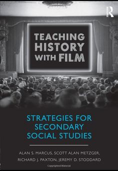 763d15e0f7 Teaching History with Film  Strategies for Secondary Social Studies  Alan  S. Marcus