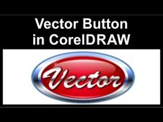Creating the Vector Button in CorelDraw - YouTube