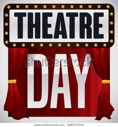 Stage entrance announcing the special presentation for Theatre Day celebration with light bulbs sign, red curtains and buttons with tragedy and comedy masks. World Theatre Day, Red Curtains, Bulbs, Entrance, Masks, Comedy, Celebration, Stage, Royalty Free Stock Photos