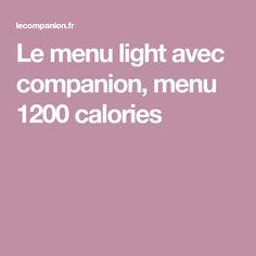 Le menu light avec companion, menu 1200 calories