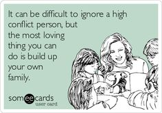 It can be difficult to ignore a high conflict person, but the most loving thing you can do is build up your own family. Divorce Stepmom co-parenting