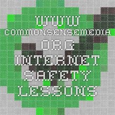www.commonsensemedia.org -  internet safety lessons