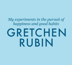 Happiness and productivity: 12 quick tips for boosting your happiness and productivity at work. | Gretchen Rubin