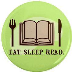 Eat. Sleep. Read.
