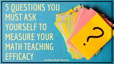 5 Questions You Need to Ask Yourself to Measure Your Math Teaching Efficacy - RETHINK Math Teacher Teacher Tools, Math Teacher, Math Classroom, Teaching Math, Trigonometry, Middle School Teachers, Learn A New Skill, Math Concepts, Letter Sounds