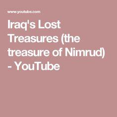 Iraq's Lost Treasures (the treasure of Nimrud) - YouTube