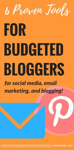 6 Proven Tools for Budgeted Bloggers | social media | email marketing for beginners | blogging for beginners | organization | productivity