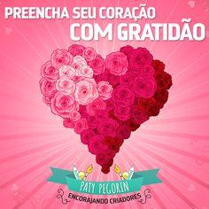"""""""Preencha seu coração com gratidão""""  #positividade #leidaatração #acredite…"""