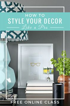 Get the 7 simple styling secrets to arrange all your home decor!