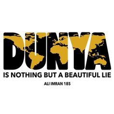 Dunya is Nothing But a Beautiful Lie. Islamic Quotes Wallpaper, Islamic Love Quotes, Islamic Inspirational Quotes, Muslim Quotes, Islamic Quotes In English, Beautiful Quran Verses, A Beautiful Lie, Islamic Teachings, Islam Beliefs