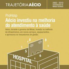 Aécio melhorou a infraestrutura, em novos serviços, equipamentos  e aprimorou os mecanismos de gestão.