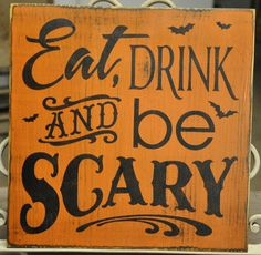 Western Country Rustic Primitive Halloween Wood Sign Eat Drink and Be Scary. $24.99, via Etsy.