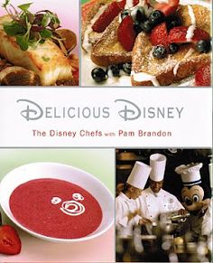 Recipes from Disney chefs - I may need to order this cookbook!