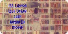 Reto Los 155 Libros que debes Leer antes de Morir