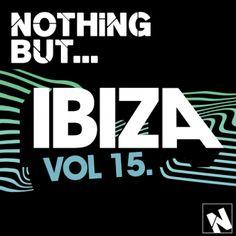 Nothing But... Ibiza Vol 15 (2016) - http://cpasbien.pl/nothing-but-ibiza-vol-15-2016/