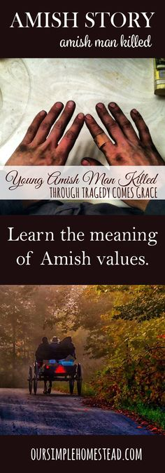 Through Amish tragedy comes grace - In a small town in Northwestern Pennsylvania lives a community of Old World Order Amish.  Their lives are simple and clean and filled with compassion and love for their neighbors.