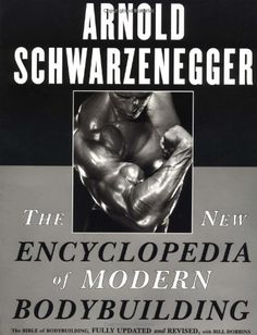 The New Encyclopedia of Modern Bodybuilding : The Bible of Bodybuilding, Fully Updated and Revised $18.28