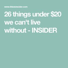 26 things under $20 we can't live without - INSIDER