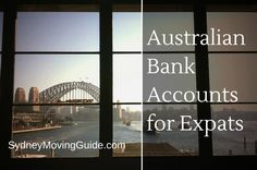 The top 5 banks in Australia allow you to open your bank account before you arrive in Sydney.