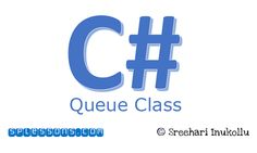 """Hi Friends, let me give you a intro about """"Queue"""". It is a First-in-first-out (FIFO) collection of objects. When you add an item in the list, it is called Enqueue and when you remove it, it is called Dequeue. We will see How to use C# Queue Class."""