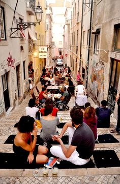 Bairro Alto, Lisbon A feeling similar to the 'Spanish Steps' in Rome. A tourist site for sure but nonetheless a spot to sit, rest and watch the world go by.