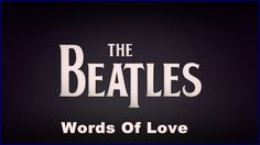 The Beatles - Words of Love (a Buddy Holly cover, Digitally Remastered)