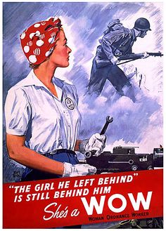 "Woman Ordnance Worker poster ""The Girl He Left Behind"". Shows Rosie the Riveter in red bandana, collectors and non-collectors love these Rosie posters. There were a number of variants done during the war, this is among the most desirable. Pin Up, Propaganda Ww2, Pub Vintage, Ww2 Posters, Political Posters, Dieselpunk, Vintage Advertisements, World War Ii, American History"