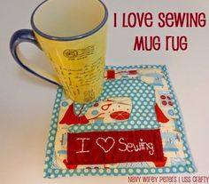I Love Sewing Mug Rug ~ Navy Wifey Peters Aboard the USS Crafty