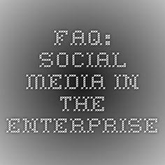 FAQ: Social media in the enterprise