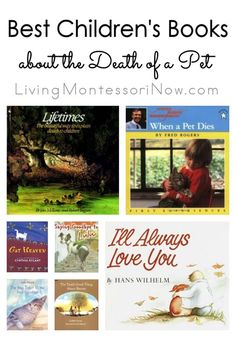 Best children's books for helping children cope with the death of a pet; pet loss book recommendations include Montessori ideas and what each book says or doesn't say about life after death. #petloss #kidlit #childrensbooks Best Children Books, Books For Boys, Helping Children, Childrens Books, Preschool Books, Book Activities, Preschool Themes, Educational Activities, Emotional Books