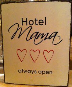 Hotel Mama......de deur van mijn hart staat altijd open voor m'n lieve kids <3