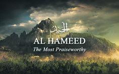 56. Al Hameed – The Most Praiseworthy