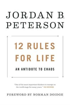 12 Rules for Life | Jordan Peterson (A Book By A Canadian Author) TBR