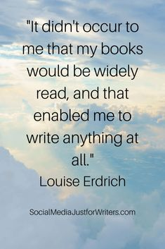 Book Marketing Update - Social Media Just for Writers Good Books, My Books, Louise Erdrich, About Twitter, Email Marketing Services, Quote Of The Week, Author Quotes, Book Cover Design, Bookstagram