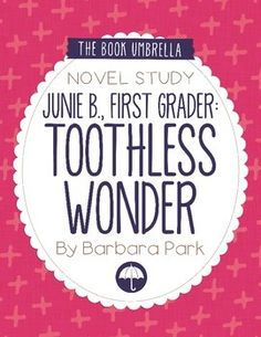Junie B., First Grader: Toothless Wonder by Barbara Park - novel study by The Book Umbrella $