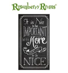 """""""It is nice to be important but it is more important to be nice."""" – A great reminder for the kids room, play room, or anywhere in the home!"""
