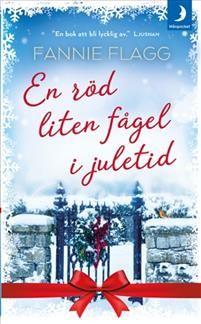 Fannie Flaggs bok En röd liten fågel i juletid
